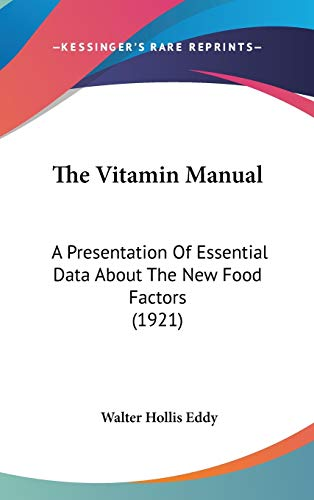 9781436622301: The Vitamin Manual: A Presentation Of Essential Data About The New Food Factors (1921)