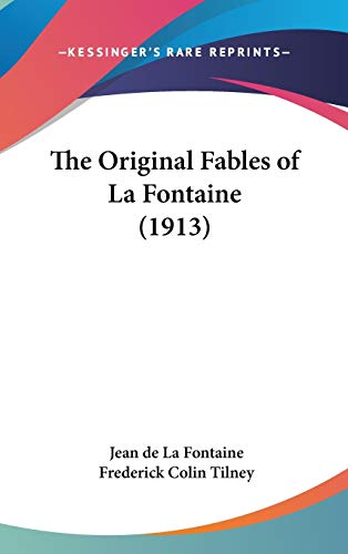 9781436624084: The Original Fables of La Fontaine (1913)