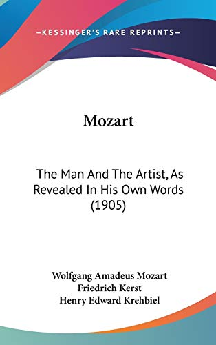 9781436624282: Mozart: The Man And The Artist, As Revealed In His Own Words (1905)