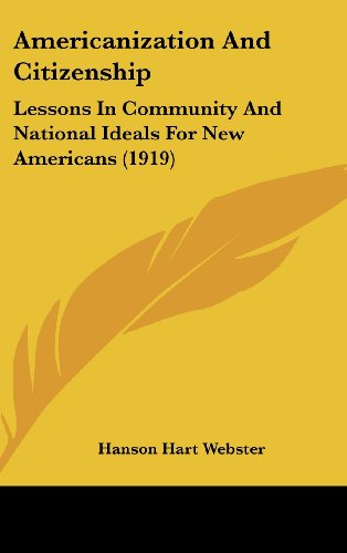 9781436625005: Americanization And Citizenship: Lessons In Community And National Ideals For New Americans (1919)