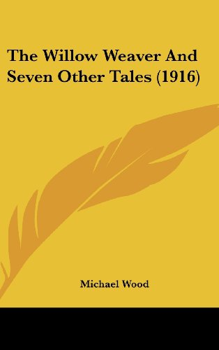 9781436625579: The Willow Weaver And Seven Other Tales (1916)