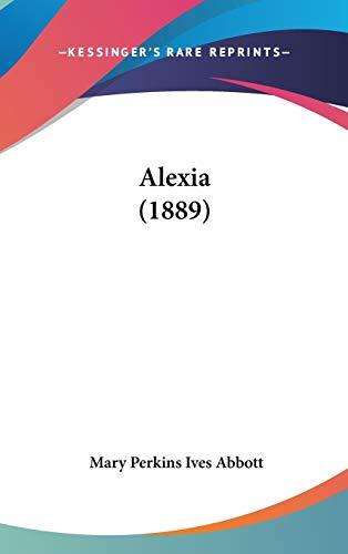 9781436629485: Alexia (1889)