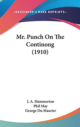 9781436630054: Mr. Punch On The Continong (1910)