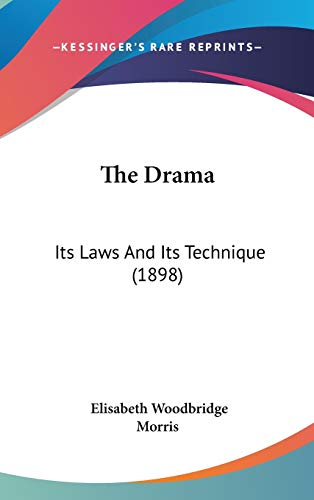 9781436630924: The Drama: Its Laws And Its Technique (1898)