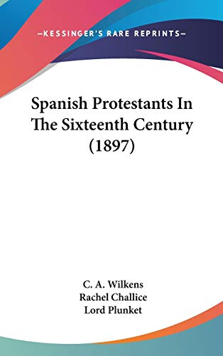 9781436632485: Spanish Protestants In The Sixteenth Century (1897)