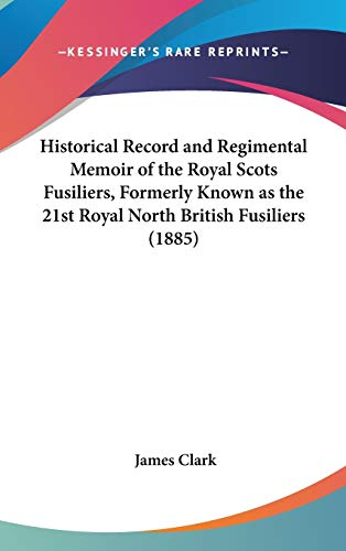 9781436633314: Historical Record and Regimental Memoir of the Royal Scots Fusiliers, Formerly Known as the 21st Royal North British Fusiliers (1885)