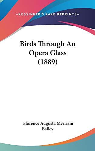 9781436634977: Birds Through An Opera Glass (1889)