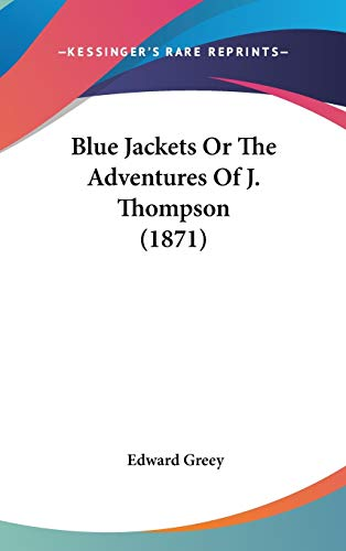 9781436635967: Blue Jackets Or The Adventures Of J. Thompson (1871)