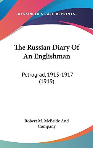 9781436637916: The Russian Diary Of An Englishman: Petrograd, 1915-1917 (1919)