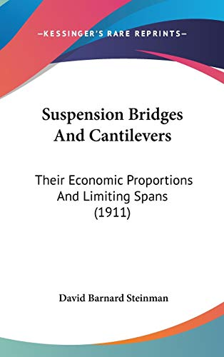 9781436639576: Suspension Bridges And Cantilevers: Their Economic Proportions And Limiting Spans (1911)