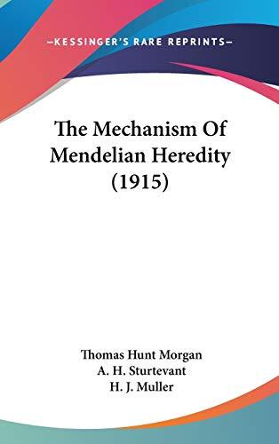 9781436640510: The Mechanism Of Mendelian Heredity (1915)