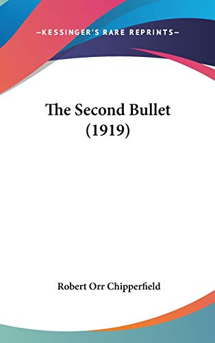 9781436642095: The Second Bullet (1919)
