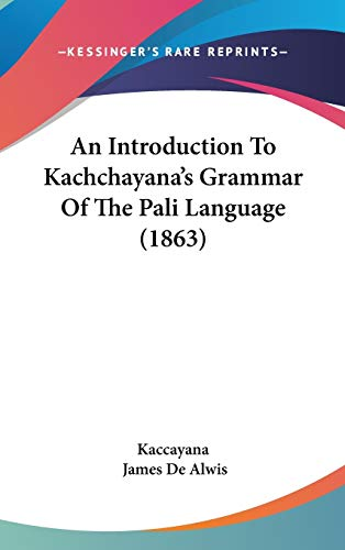9781436642422: An Introduction To Kachchayana's Grammar Of The Pali Language (1863)
