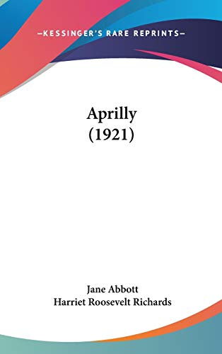 9781436643566: Aprilly (1921)
