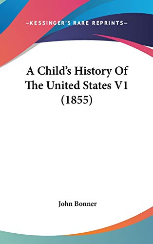 9781436645409: A Child's History Of The United States V1 (1855)