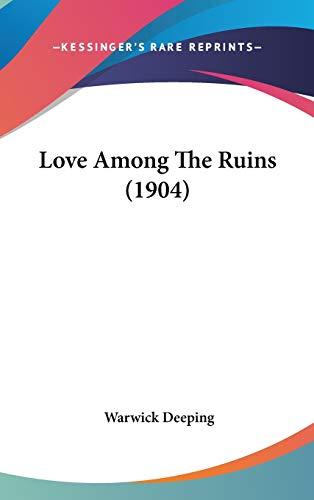 9781436645492: Love Among The Ruins (1904)