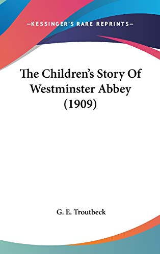 9781436646536: The Children's Story Of Westminster Abbey (1909)