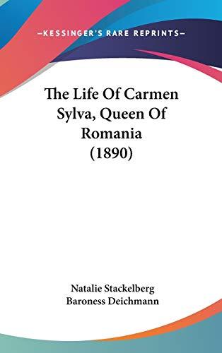 9781436648776: The Life Of Carmen Sylva, Queen Of Romania (1890)