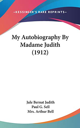9781436651141: My Autobiography By Madame Judith (1912)
