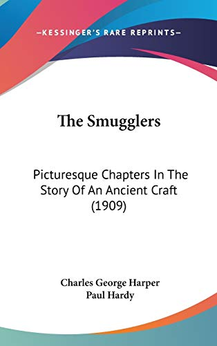 9781436651578: The Smugglers: Picturesque Chapters In The Story Of An Ancient Craft (1909)