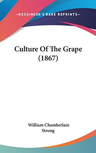 9781436655163: Culture Of The Grape (1867)