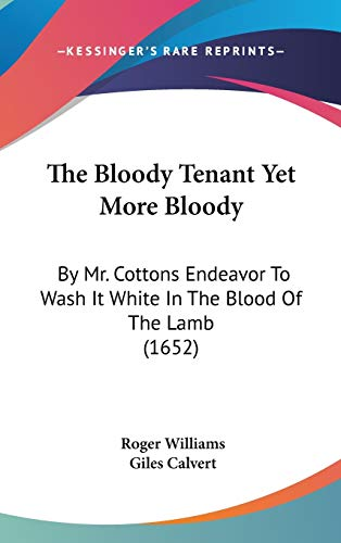 9781436656313: The Bloody Tenant Yet More Bloody: By Mr. Cottons Endeavor To Wash It White In The Blood Of The Lamb (1652)