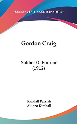 9781436656528: Gordon Craig: Soldier Of Fortune (1912)