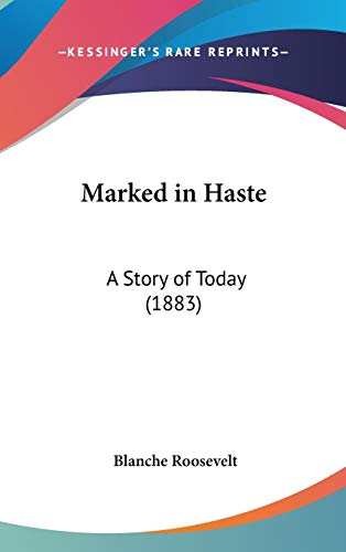 9781436656665: Marked in Haste: A Story of Today (1883)