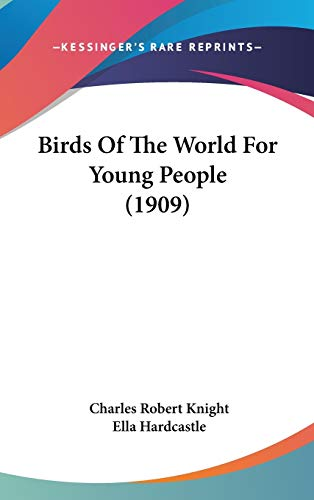 9781436659055: Birds Of The World For Young People (1909)