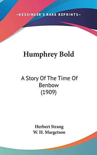 9781436660310: Humphrey Bold: A Story Of The Time Of Benbow (1909)
