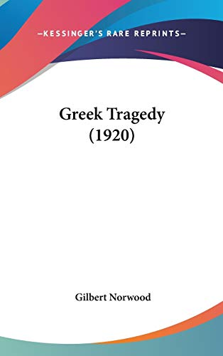 9781436660389: Greek Tragedy (1920)