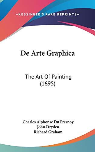 9781436662604: De Arte Graphica: The Art Of Painting (1695)