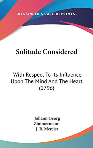 9781436663335: Solitude Considered: With Respect To Its Influence Upon The Mind And The Heart (1796)