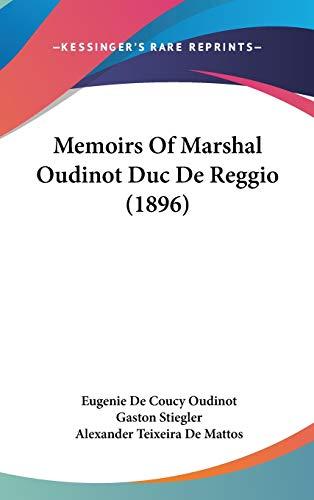 9781436666336: Memoirs of Marshal Oudinot Duc de Reggio (1896)
