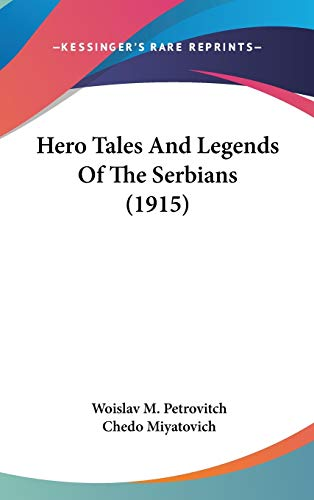 9781436666527: Hero Tales And Legends Of The Serbians (1915)