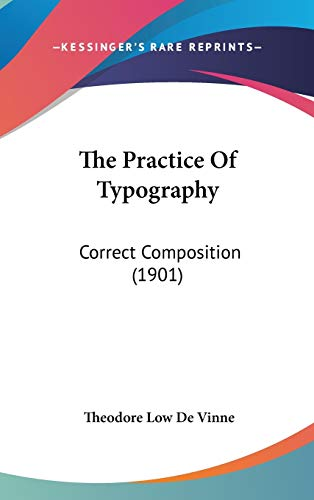 9781436666565: The Practice Of Typography: Correct Composition (1901)