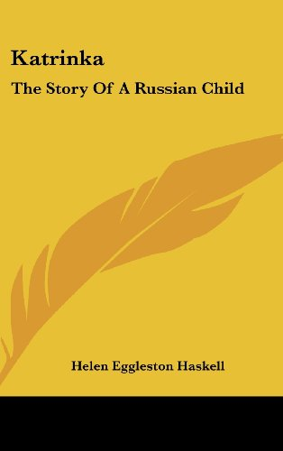 9781436672597: Katrinka: The Story Of A Russian Child