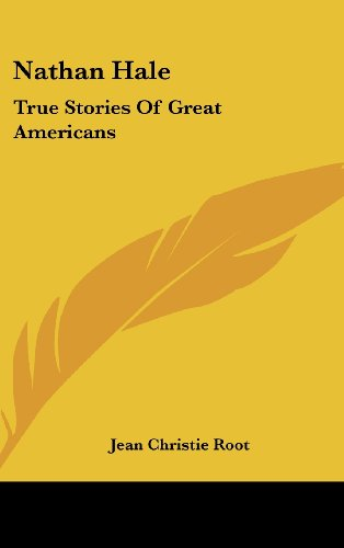 9781436672610: Nathan Hale: True Stories Of Great Americans