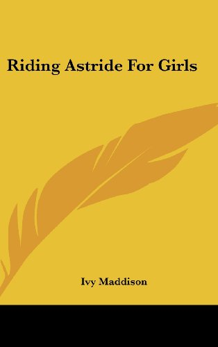 9781436673068: Riding Astride for Girls