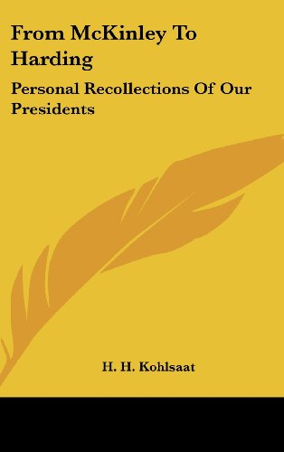 9781436673259: From McKinley To Harding: Personal Recollections Of Our Presidents