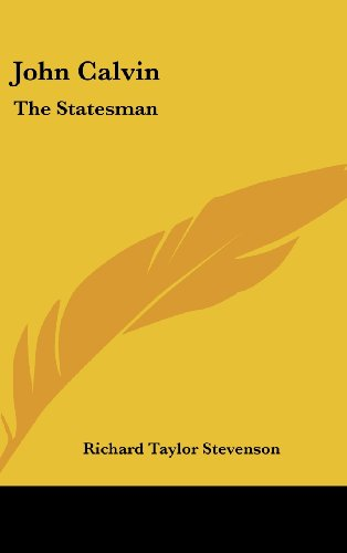 9781436673686: John Calvin: The Statesman