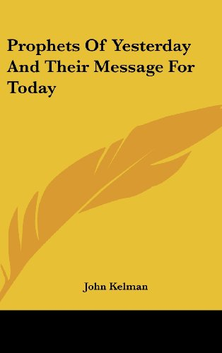 9781436674546: Prophets Of Yesterday And Their Message For Today