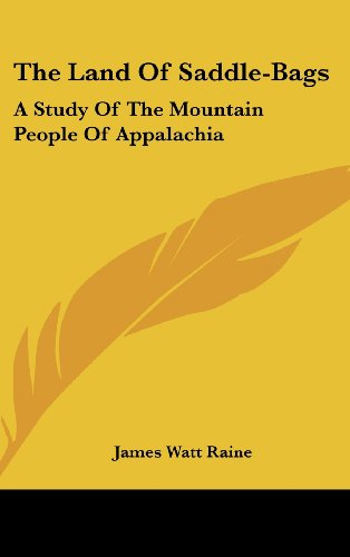 9781436674874: The Land Of Saddle-Bags: A Study Of The Mountain People Of Appalachia