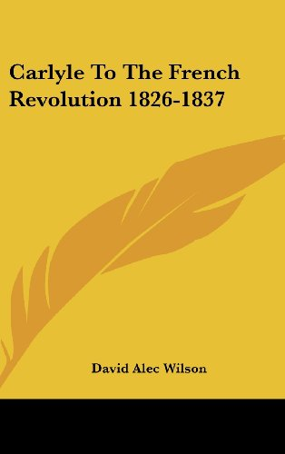 9781436675505: Carlyle to the French Revolution 1826-1837