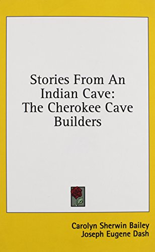 9781436675659: Stories From An Indian Cave: The Cherokee Cave Builders