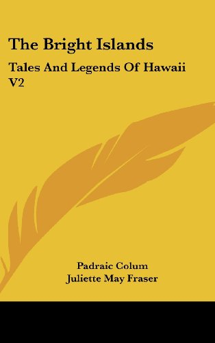 9781436676403: The Bright Islands: Tales And Legends Of Hawaii V2