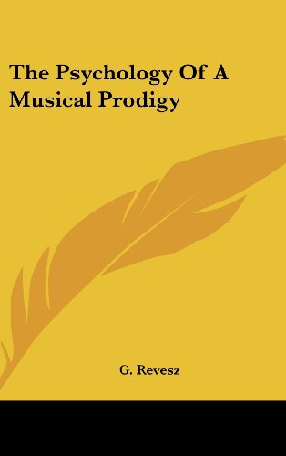 9781436676748: The Psychology of a Musical Prodigy