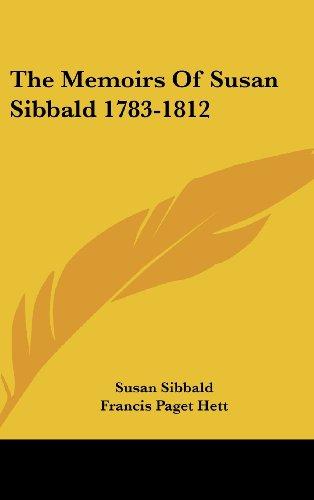 9781436676960: The Memoirs Of Susan Sibbald 1783-1812