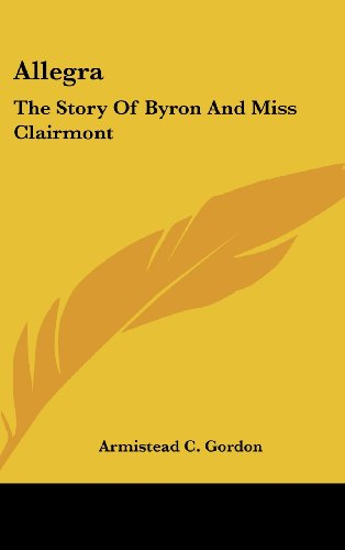 9781436677400: Allegra: The Story of Byron and Miss Clairmont