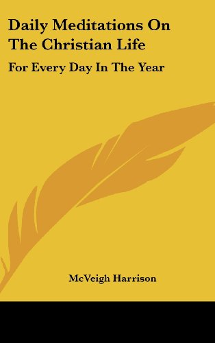 9781436677530: Daily Meditations On The Christian Life: For Every Day In The Year